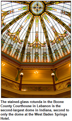The stained-glass rotunda in the Boone County Courthouse in Lebanon is the second-largest dome in Indiana, second to only the dome at the West Baden Springs Hotel.