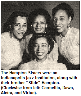 """The Hampton Sisters were an Indianapolis jazz institution, along with their brother """"Slide"""" Hampton. Clockwise from left: Carmelita, Dawn, Aletra and Virtue."""